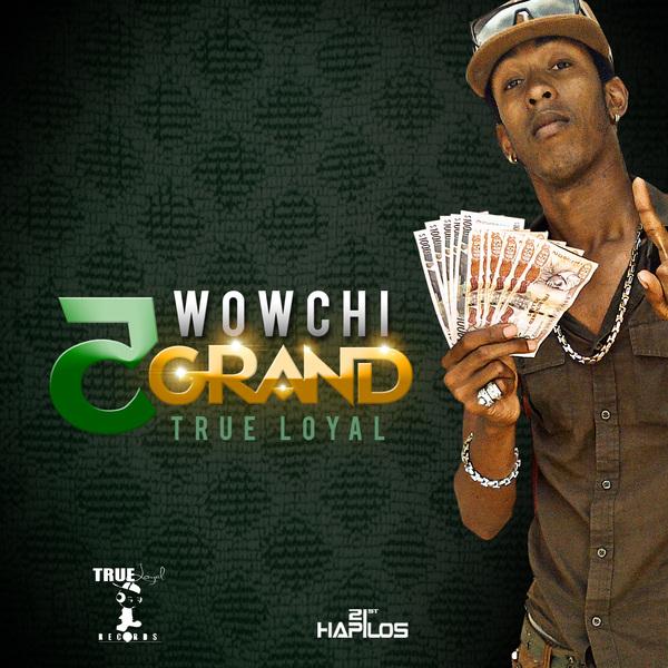 WOWCHI - 5 GRAND - SINGLE - #ITUNES 7/30/13 @trueloyalrecord