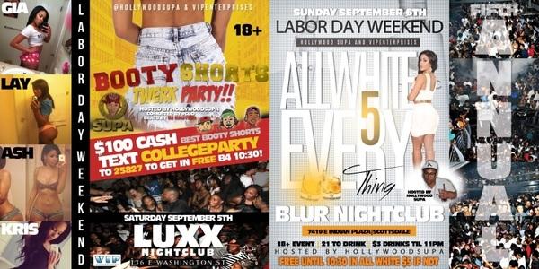 We got your #LaborDayWeekend on LOCK! 18+ events TURN UP! Luxx Saturday Blur Sunday