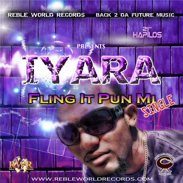IYARA - FLING IT UP PAN MI - SINGLE  - REBLE WORLD RECORDS #ITUNES 7/30/13 @1iyara