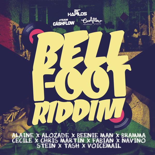 BELL FOOT RIDDIM - #ITUNES 7/23/13 ALAINE C.MARTIN CECILE BEENIE & MORE @CASHFLOWRECORDZ @DJCASHFLOWNEIL