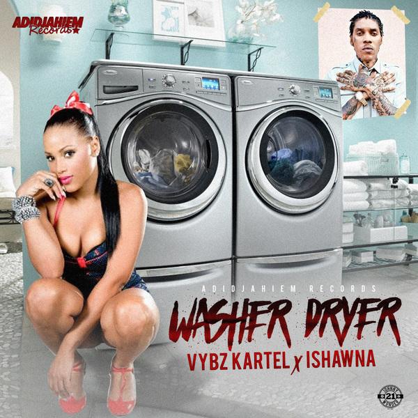 VYBZ KARTEL X ISHAWNA - WASHER DRYER #ITUNES #SPOTIFY 8/11 #PRE 7/28 @iamthekartel