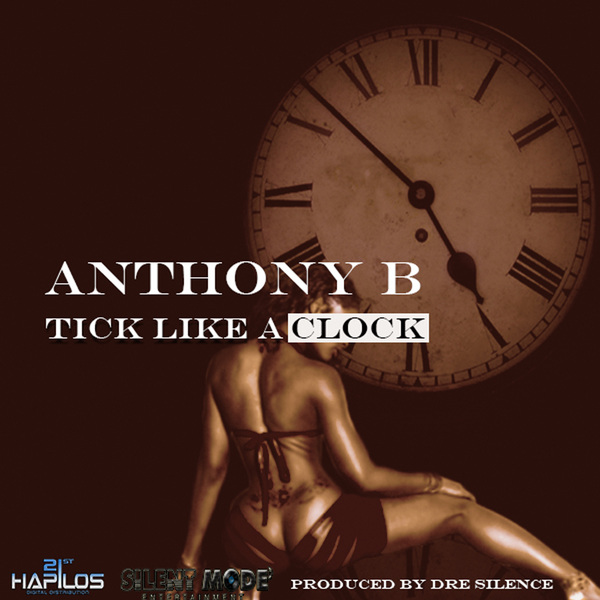 ANTHONY B - TICK LIKE A CLOCK - SINGLE - #ITUNES 10/1/13 @dre_silence