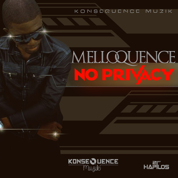 MELLOQUENCE - NO PRIVACY - SINGLE - KONSEQUENCE MUZIQ #ITUNES 10/1/13 @Melloquence